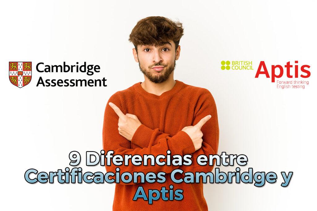 9 diferencias entre certificaciones cambridge y aptis